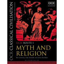 OCR Classical Civilisation GCSE Route 1: Myth and Religion by Ben Greenley, 9781350014879