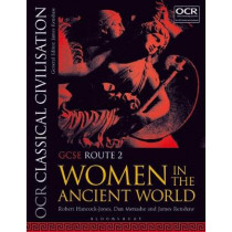OCR Classical Civilisation GCSE Route 2: Women in the Ancient World by Robert Hancock-Jones, 9781350015036