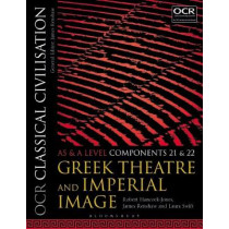 OCR Classical Civilisation AS and A Level Components 21 and 22: Greek Theatre and Imperial Image by Robert Hancock-Jones, 9781350015111