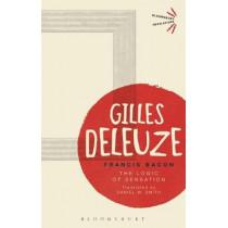 Francis Bacon: The Logic of Sensation by Gilles Deleuze, 9781350040823