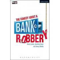 The Comedy About a Bank Robbery by Henry Lewis, 9781350063082