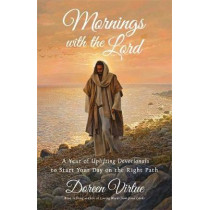Mornings with the Lord: A Year of Uplifting Devotionals to Start Your day on the Right Path by Doreen Virtue, 9781401955120