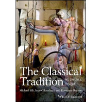 The Classical Tradition: Art, Literature, Thought by Michael Silk, 9781405155502