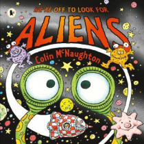 We're Off to Look for Aliens by Colin McNaughton, 9781406377132