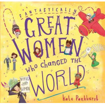 Fantastically Great Women Who Changed The World: Gift Edition by Kate Pankhurst, 9781408894408