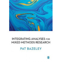 Integrating Analyses in Mixed Methods Research by Patricia Bazeley, 9781412961868