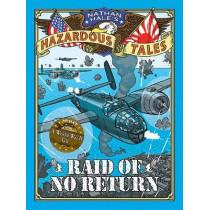 Raid of No Return (Nathan Hale's Hazardous Tales #7): A World War II Tale of the Doolittle Raid by Nathan Hale, 9781419725562