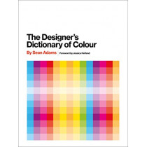 Designer's Dictionary of Colour [UK edition] by Sean Adams, 9781419726392