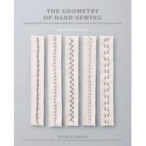 Geometry of Hand-Sewing: A Romance in Stitches and Embroidery from Alabama Chanin and The School of Making by Natalie Chanin, 9781419726637