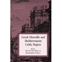 Greek Marseille and Mediterranean Celtic Region by Dominique Garcia, 9781433132049