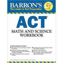 Barron's ACT Math and Science Workbook by Roselyn Teukolsky, 9781438009537