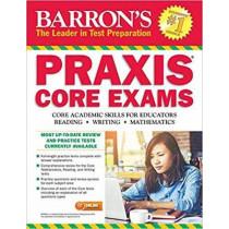 Barron's PRAXIS Core Exams: Core Academic Skills for Educators by Robert D. Postman, 9781438009711