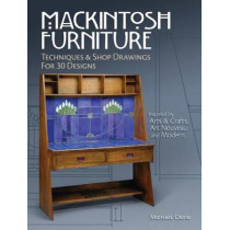 Mackintosh Furniture: Techniques & Shop Drawings for 30 Designs by Michael Crow, 9781440348792