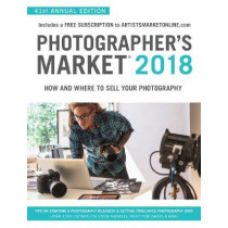 Photographer's Market 2018: How and Where to Sell Your Photography; Includes a FREE subscription to ArtistsMarketOnline.com; 41st Annual Edition; Tips on Starting a photography business, Getting freelance photography jobs; Over 1,500 listings for stock ag