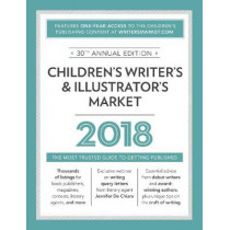Children's Writer's & Illustrator's Market 2018: The Most Trusted Guide to Getting Published by Cris Freese, 9781440352683