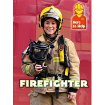 Here to Help: Firefighter by Rachel Blount, 9781445139999