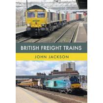 British Freight Trains by John Jackson, 9781445672687