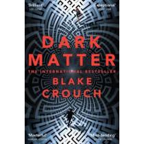Dark Matter by Blake Crouch, 9781447297581