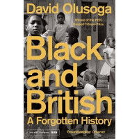 Black and British: A Forgotten History by David Olusoga, 9781447299769