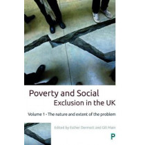 Poverty and Social Exclusion in the UK: Volume 1 - The Nature and Extent of the Problem by Esther Dermott, 9781447332176