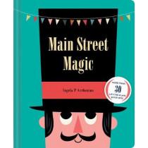 Main Street Magic: More than 30 lift-the-flaps & pop-ups! by Ingela Peterson Arrhenius, 9781452161570