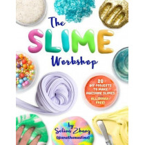 The Slime Workshop by Selina Zhang, 9781454710660