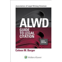 Alwd Guide to Legal Citation by Coleen M Barger, 9781454887768