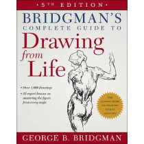 Bridgman's Complete Guide to Drawing from Life by George B. Bridgman, 9781454926535