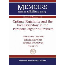 Optimal Regularity and the Free Boundary in the Parabolic Signorini Problem by Donatella Danielli, 9781470425470