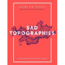 Sad Topographies by Damien Rudd, 9781471169298