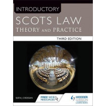 Introductory Scots Law Third Edition: Theory and Practice by Sean Crossan, 9781471863691