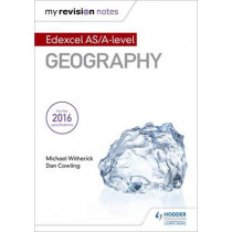 My Revision Notes: Edexcel AS/A-level Geography by Michael Witherick, 9781471886744