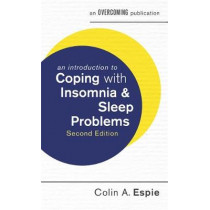 An Introduction to Coping with Insomnia and Sleep Problems, 2nd Edition by Colin A. Espie, 9781472138545