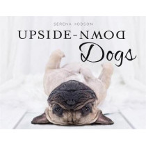 Upside-Down Dogs by Serena Hodson, 9781472141071