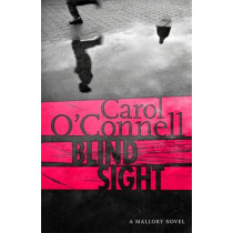 Blind Sight: Kathy Mallory 12 by Carol O'Connell, 9781472237866