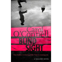 Blind Sight: Kathy Mallory 12 by Carol O'Connell, 9781472237880