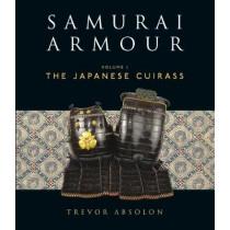 Samurai Armour: Volume I: The Japanese Cuirass by Trevor Absolon, 9781472807960