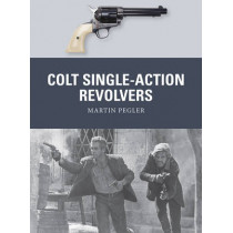 Colt Single-Action Revolvers by Martin Pegler, 9781472810984