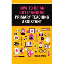How to be an Outstanding Primary Teaching Assistant by Emma Davie, 9781472934611
