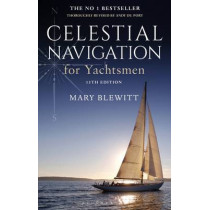 Celestial Navigation for Yachtsmen: 13th edition by Mary Blewitt, 9781472942876