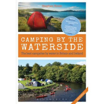 Camping by the Waterside: The Best Campsites by Water in Britain and Ireland: 2nd edition by Stephen Neale, 9781472943309