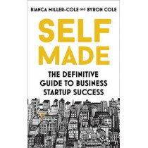 Self Made: The definitive guide to business startup success by Bianca Miller-Cole, 9781473655294