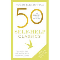 50 Self-Help Classics: Your shortcut to the most important ideas on happiness and fulfilment by Tom Butler-Bowdon, 9781473658288