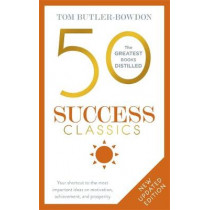 50 Success Classics: Your shortcut to the most important ideas on motivation, achievement, and prosperity by Tom Butler-Bowdon, 9781473658356