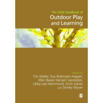 The SAGE Handbook of Outdoor Play and Learning by Tim Waller, 9781473926608