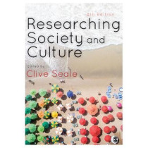 Researching Society and Culture by Clive Seale, 9781473947160