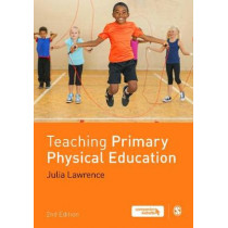 Teaching Primary Physical Education by Dr Julia Lawrence, 9781473974326