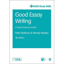 Good Essay Writing: A Social Sciences Guide by Peter Redman, 9781473982161