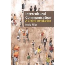 Intercultural Communication: A Critical Introduction by Ingrid Piller, 9781474412919