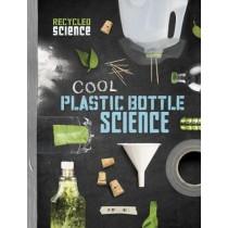 Cool Plastic Bottle Science by Tammy Enz, 9781474722018
